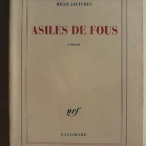 Asiles de fous - Régis Jauffret