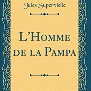 L'homme de la pampa de Jules Supervielle